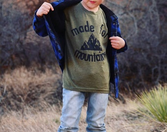 Made For Mountains Kid Shirt- Kids Clothing- Shirt for Kids- Mountain Kids- Kids Shirt- Kids Clothing- Mountain Shirt- Kids Hiking Shirt