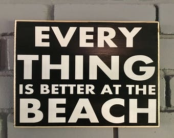 10x8 Everything is better at the Beach (Choose Color) Shabby Chic Sign