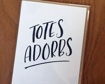 Totes Adorbs-- prints or cards