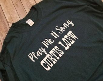Play me a Song Curtis Loew Custom T Shirt