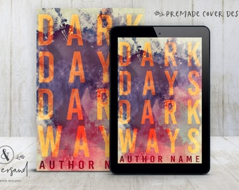 "Premade Digital eBook Book Cover Design ""Dark Days Dark Ways"" Literary General Fiction NA YA Young New Adult Fiction"