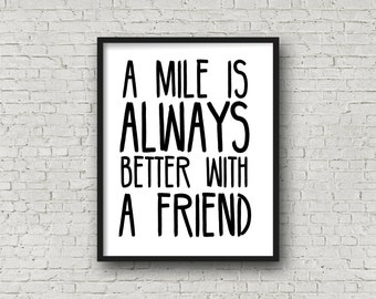 A Mile Is Always Better With A Friend, Printable Art, Running, Marathon Gift, Gift For Runner, Motivational Poster, Inspirational Wall Art
