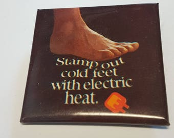 Vintage button stamp out cold feet with electric heat