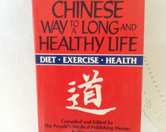 Healthy Life - The Chinese Way to a Long and Healthy Life 1984 - Chinese Medicine - Qigong Therapy - hard cover book with dust jacket