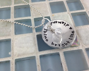 Shine bright like a diamond -  Hand stamped pendant