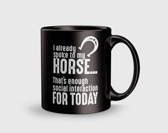 I already spoke to my horse mug, cool horse gift funny coffee tea mug love horses coffee lover horse rider love riding lover introvert gift
