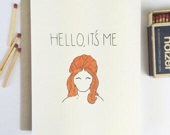 Funny Friendship Card - HELLO IT'S ME - Birthday Card for Her, Friend Birthday, Girlfriend Card, Card for Boyfriend, Gay Card, Sympathy Card