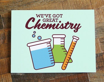 """Funny Science Card """"We've Got Great Chemistry"""" - Chemistry Card, Science Art, Geeky gifts, nerdy gifts, Funny Anniversary Card, Love Cards"""