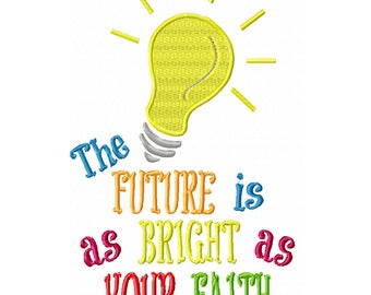 The Future is as Bright as Your Faith -An Inspirational Machine Embroidery Design