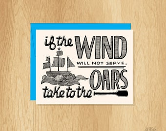 Hand Lettered Wind and Oars Card, Nautical Card, Motivational Card, Inspirational Card