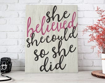 She Believed -  Gallery Wrapped Canvas | Inspirational Home Decor | Canvas | Typography Wall Art | Print Canvas | Girl Decor