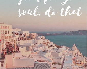 Santorini Sunset Print w/ Inspirational Quote, Travel Photo, Travel Photography, Art, Wall Art, Wanderlust, Inspiration, Inspirational Quote