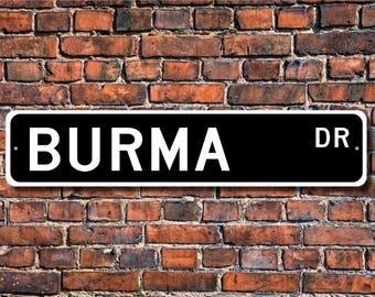 Burma Street Sign, Burma Gift, Burma Wall Decor, Burma Souvenir Street Sign, Burma Keepsake, Burma Custom Street Sign, Quality Metal Sign