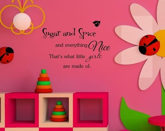 Sugar and spice and everything nice That's what little girls are made of. Vinyl Wall Art Inspirational Quotes and Saying Home Decor Decal