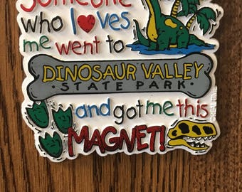 Dinosaur Valley State Park Someone who loves me Magnet