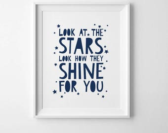 Look at the stars, look how they shine for you, nursery quote, kids  room art, nursery wall quote, kids print, stars print, kids wall poster