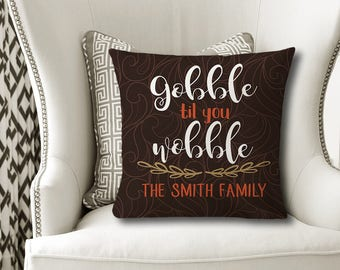 Gobble Til You Wobble PILLOW, Family Name Pillow, Personalized Thanksgiving Gift, Family Name Gift, Fall Pillow Cover or With Insert