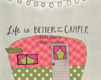 Life is Better in the Camper