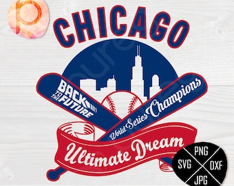 Chicago Cubs are World Series Champions 4 SVG*Back to the future svg,clipart,eps,dxf,png,jpg*Cutting File,vinyl*Cricut*Silhouette Studio*Sur