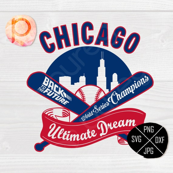 Chicago Cubs Are World Series Champions 4 SVGBack To The Future SvgclipartepsdxfpngjpgCutting FilevinylCricutSilhouette StudioSur From