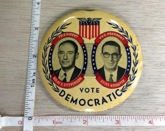Vintage Old Political Pin Button Vote Democratic Adlai E Stevenson President Estes Kefauver Vice President 1956 Used