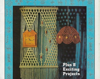 Guide to Macrame Knots Plus 8 Exciting Projects Craft Instructions Book