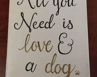 All You Need is Love and a Dog Quote Canvas Wall Hanging Sign Hand Painted Wall Art Home Decor Wall Decor