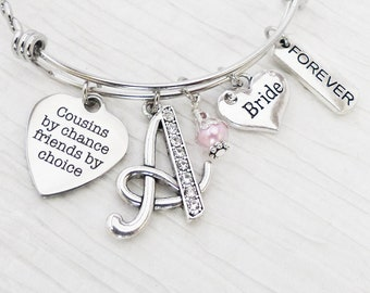 COUSIN Bride GIFT, Bride Gift from Cousin Wedding Bangle Bracelet, Personalized Bangle- Cousin by chance friends by choice, Best Friend Gift