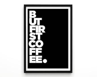 Typographic Print 'But first coffee' Art Wall Decor Coffee Art Typographic Print Home Decor Kitchen Print Coffee Print Scandinavian Poster
