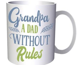 Grandpa A Dad Without rules 11oz Mug w111