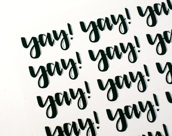 Shop Exclusive - YAY! stickers done in modern hand lettering