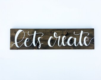 Craft Room Decor Sign | Lets Create Rustic Home Decor Wood Sign | Home Decor Wall Art | Inspirational Office Decor | Craft Room Wall Art