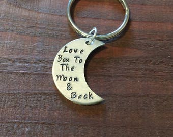 Love You To The Moon And Back Keychain- Hand Stamped Moon- Moon Keyring- Moon Keychain- Aluminum Keyring