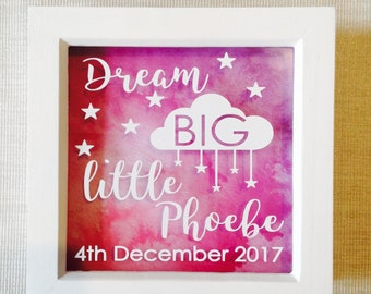Dream Big Little One frame. Boy or girl. Option to be personalised
