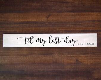 Blame it all on my roots wood sign garth brooks lyrics til my last day sign justin moore til my last day lyrics personalized wedding stopboris Choice Image