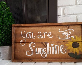 You are my sunshine- sunflower rustic sign