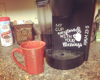 Keurig my cup overflows decal