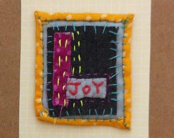 "Textile Brooch - ""JOY"" hand sewn fabric brooch, Boho Hippy Chic Festival Pin"