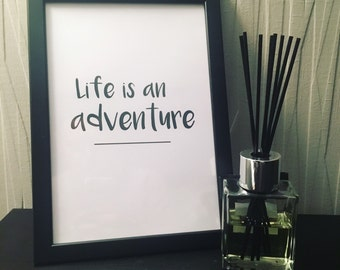 Life is an Adventure Quote Print