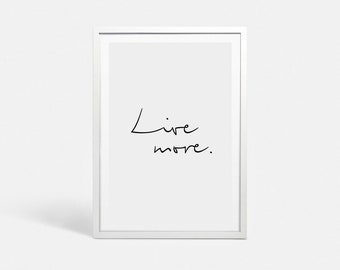 Minimalist posters Large print Minimalist prints Life quotes printable Large poster Live inspirational poster Live wall art Live more print