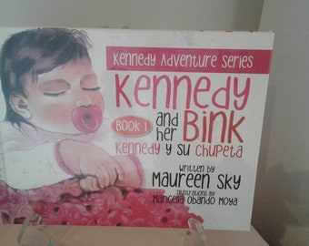 Kennedy and her Bink/Kennedy y su Chupeta Children's Picture Book signed by Author