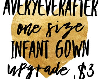 Upgrade Infant one Size Gown