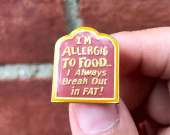 Vintage Lapel Pin or Hat Pin - I'm Allergic to Food.... I Always Break Out in Fat!