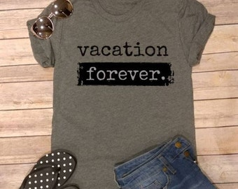 Super Soft Vacation Tee's Vacation Forever