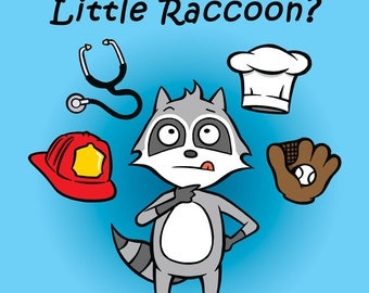 What Will You Be, Little Raccoon? - Children's Book