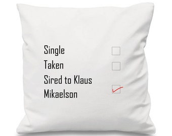 Sired To Klaus Mikaelson Cushion, The Originals Cushion, TVD Cushion, The Vampire Diaries Cushion, Single Taken Sired To, Vampire Cushion