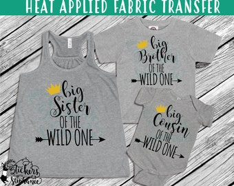 IRON ON v50-K Big Little Brother Sister Cousin of the Wild One Where Are T-Shirt Transfer *Specify Color Choice in Notes or BLACK/Gold Vinyl