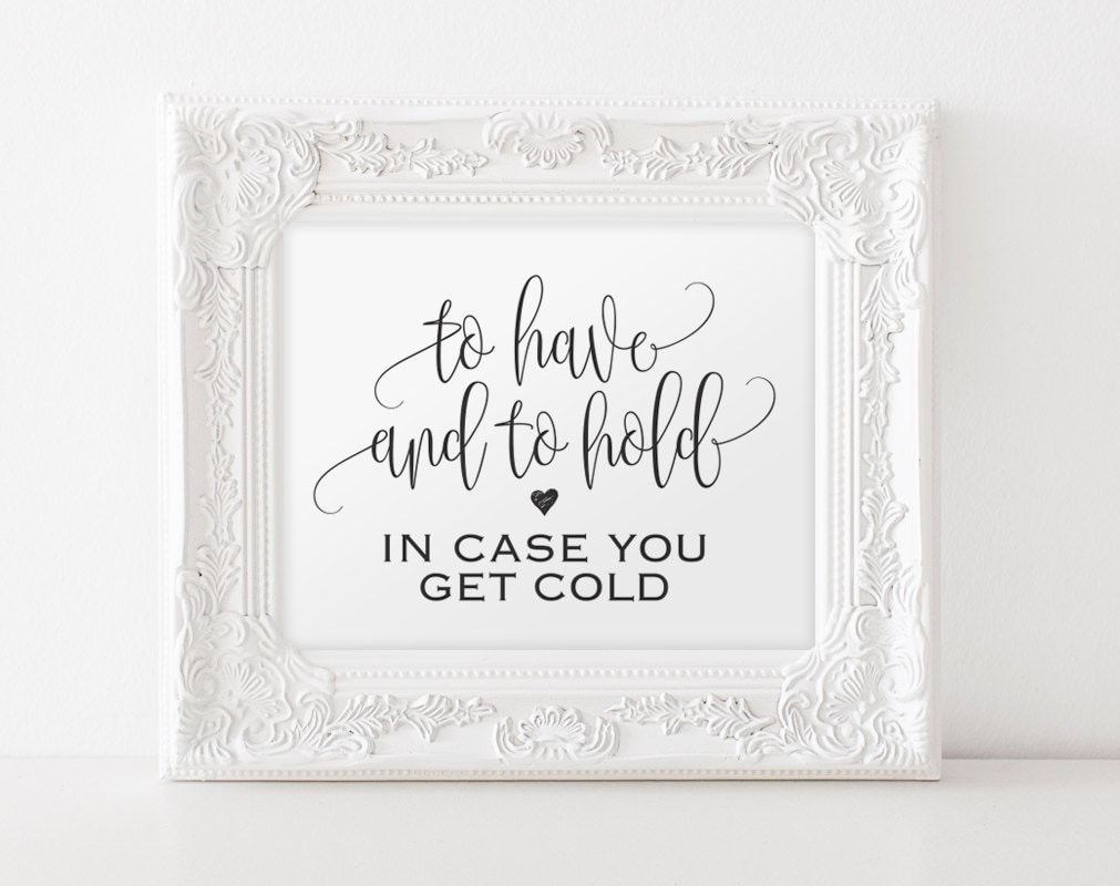 To Have and to Hold In Case You Get Cold Sign Blanket Sign