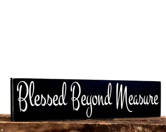 Blessed Wood Sign Decor, Inspirational Quotes On Wood, Wooden Wall Hanging Sign, Blessed Beyond Measure Plaque, Thoughtful Gift Sign