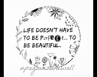 Life is Beautiful Quote. Black and white print.